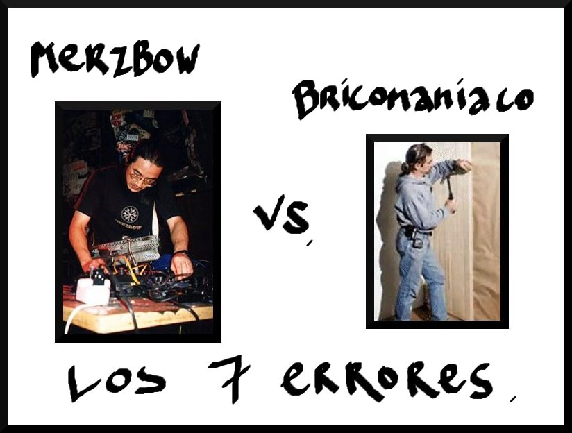 Merzbow Vs Bricomanía