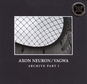 Axon Neuron / Vagwa - Archive Part I