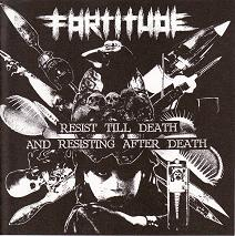 Fortitude - Resist Till Death And Resisting After Death