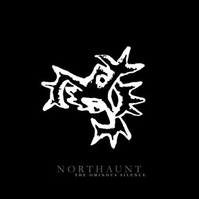 NORTHAUNT - The Ominous Silence