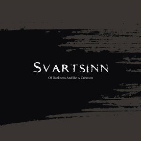 SVARTSINN - Of Darkness And Re-Creation
