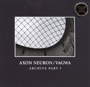 Axon Neuron / Vagwa - Archive Part I