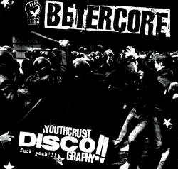 Betercore - Youthcrust discography !!
