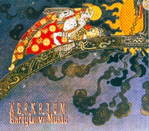 Werkraum - Early Love Music
