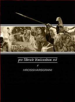 Hrossharsgrani - Pro Liberate Dimicandum Est