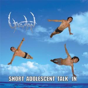Gravitron, Short Adolescent Talk - In